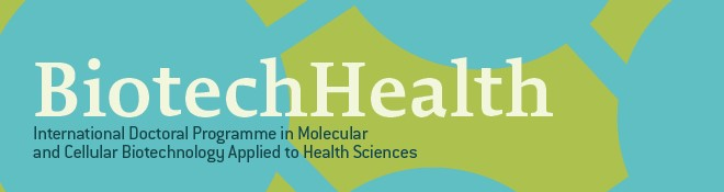 International Doctoral Programme in Molecular and Cellular Biotechnology Applied to Health Sciences (BiotechHealth)