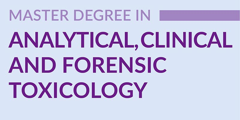 Master Degree in Analytical, Clinical and Forensic Toxicology