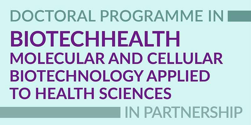 Doctoral Programme in Molecular and Cellular Biotechnology Applied to Health Sciences (BiotechHealth)