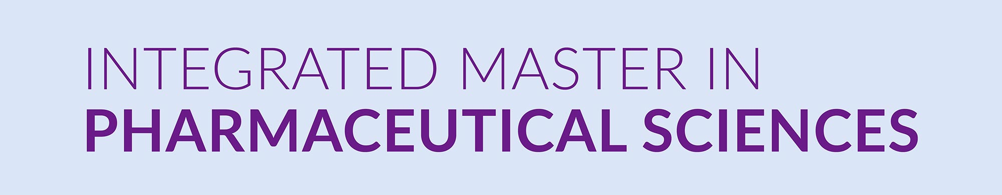 Integrated Master Degree on Pharmaceutical Sciences