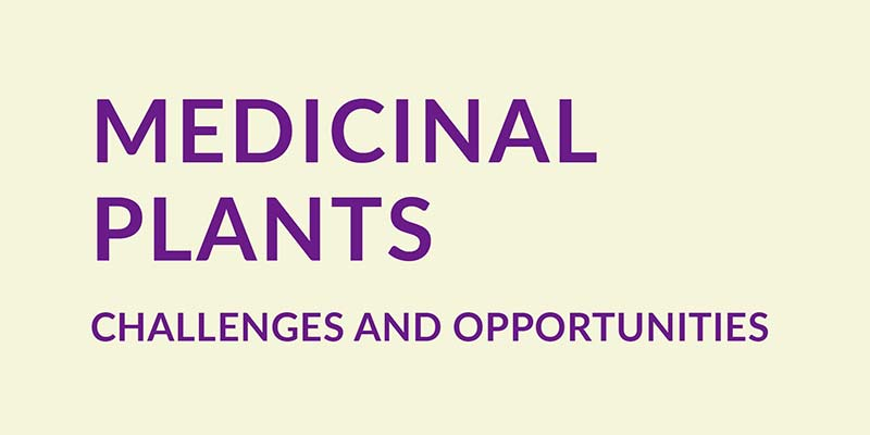 Medicinal Plants - Challenges and Opportunities